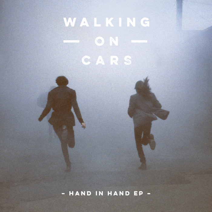 WALKING ON CARS - Hand In Hand EP