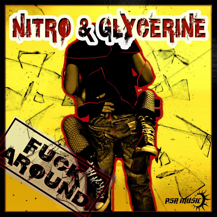 NITRO & GLYCERINE - Fuck Around