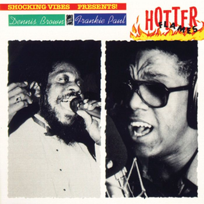 DENNIS BROWN/FRANKIE PAUL - Hotter Flames