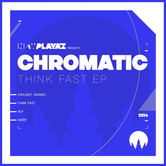 CHROMATIC - Think Fast EP