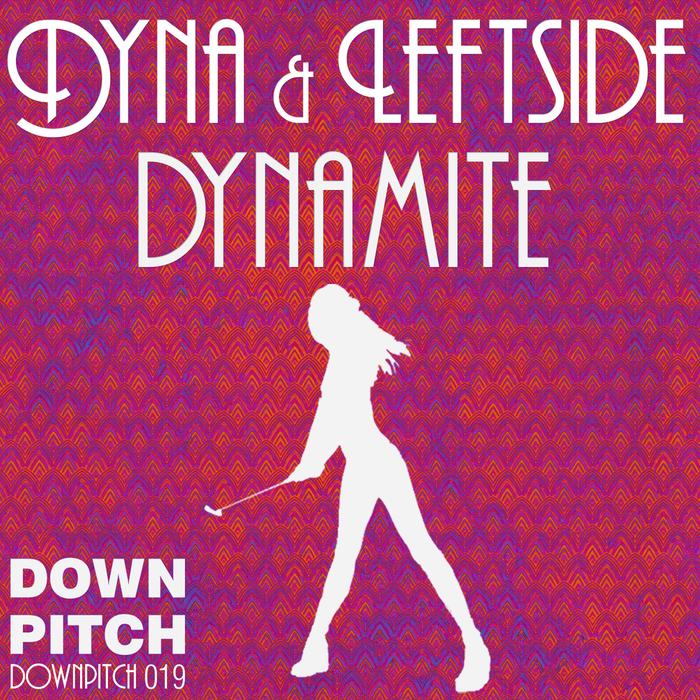 DYNA & LEFTSIDE - Dynamite