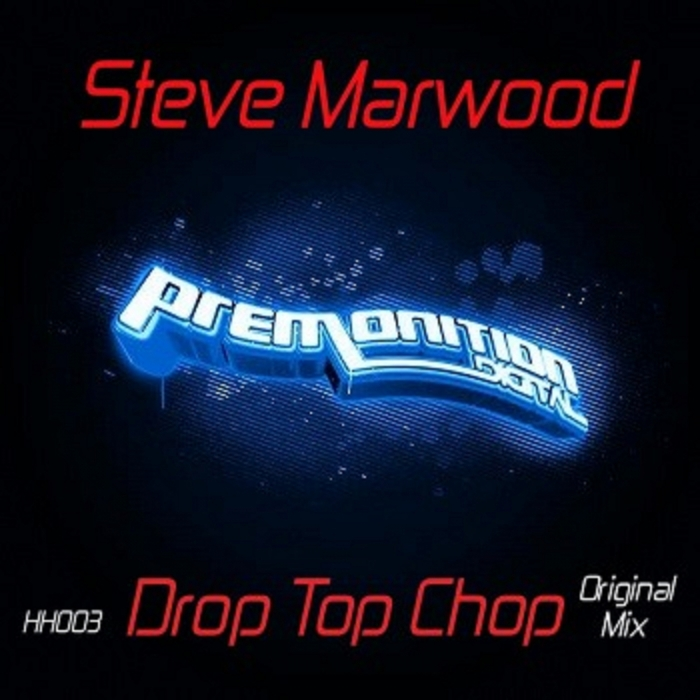 MARWOOD, Steve - Drop Top Chop