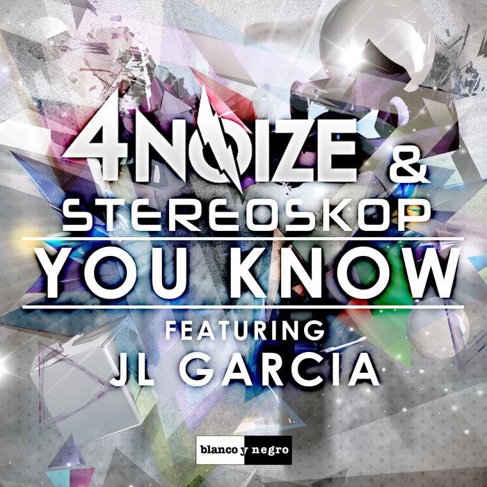 4NOIZE/STEREOSKOP/JL GARCIA - You Know (remixes)