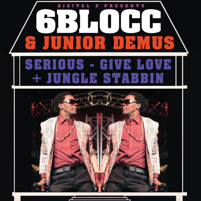 6BLOCC feat JUNIOR DEMUS - Serious EP