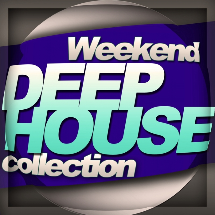 VARIOUS - Weekend Deep House Collection