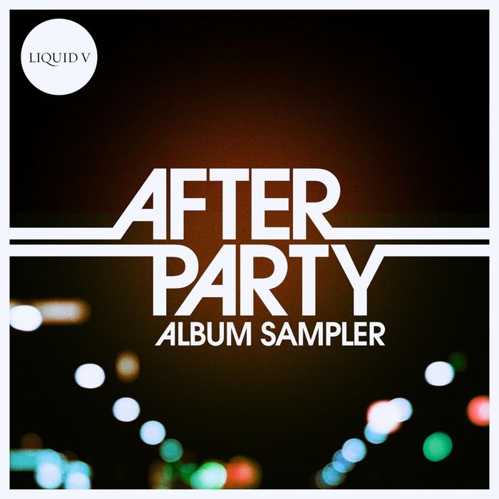 DAVE OWEN/SIMPLIFICATION/TRANSLATE/ROWPIECES/SUBSID/RANDOM MOVEMENT - Liquid V Presents: After Party (Album Sampler)