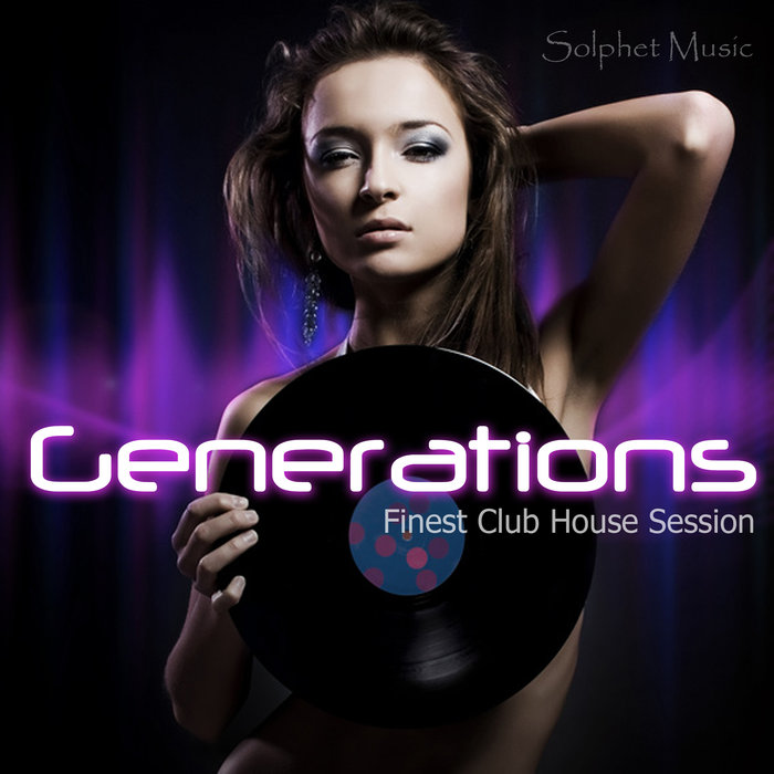 VARIOUS - Generations (Finest Club House Session)