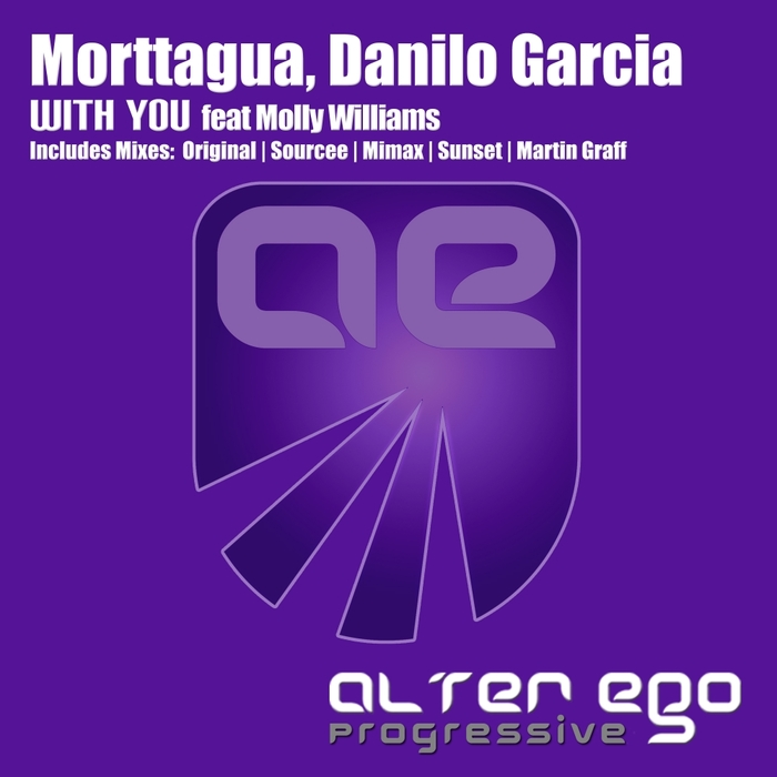 MORTTAGUA/DANILO GARCIA feat MOLLY WILLIAMS - With You (remixes)
