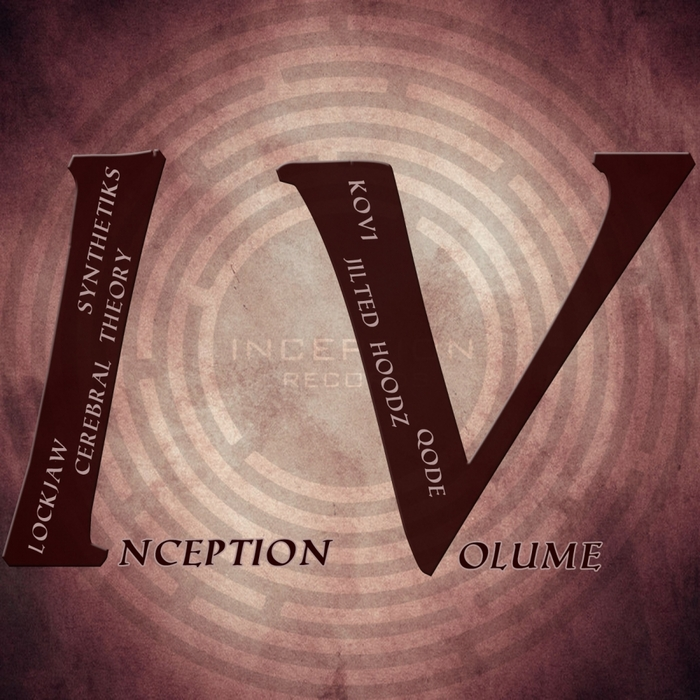 LOCKJAW/CEREBRAL THEORY/SYNTHETIKS/KOV1/QODE/JILTED HOODZ - Inception Vol IV