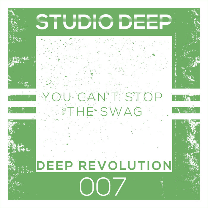 STUDIO DEEP DEEP REVOLUTION - You Can't Stop The Swag
