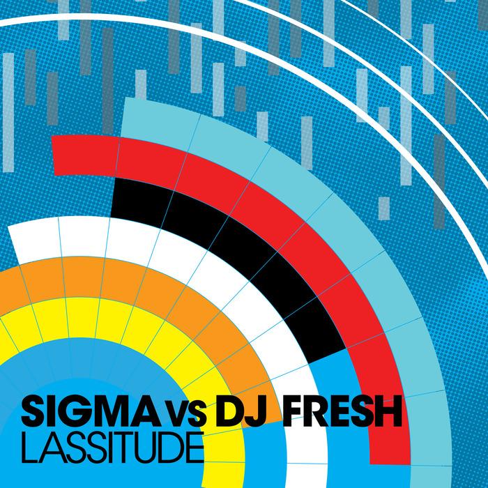SIGMA vs DJ FRESH - Lassitude