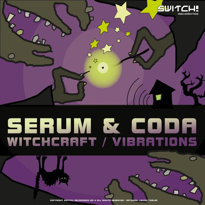 SERUM/CODA - Witchcraft / Vibrations