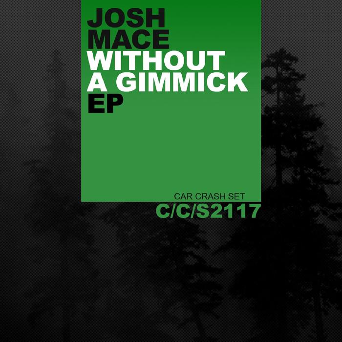 JOSH MACE - Without A Gimmick