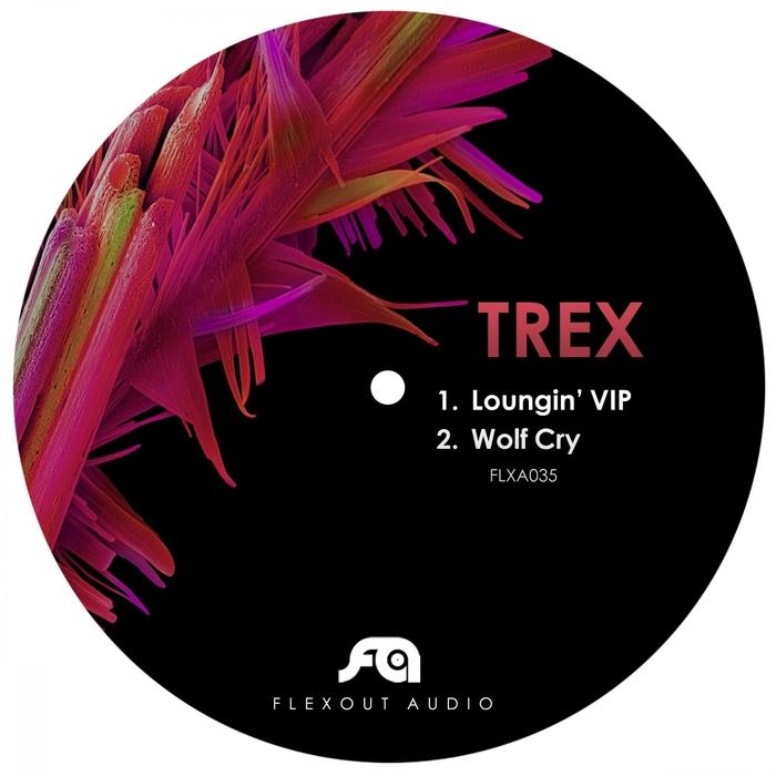 TREX - Loungin' Vip
