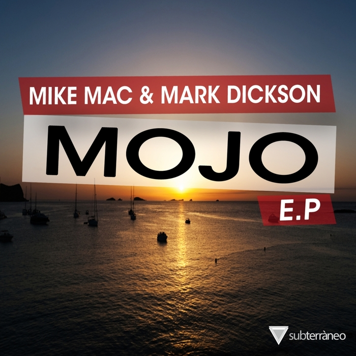 MAC, Mike/MARK DICKSON - Mojo EP