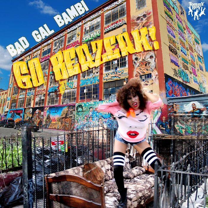 BAD GAL BAMBI - Go Berzerk!