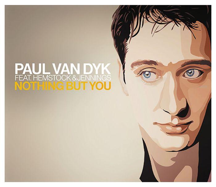 PAUL VAN DYK feat HEMSTOCK & JENNINGS - Nothing But You (Remixes)