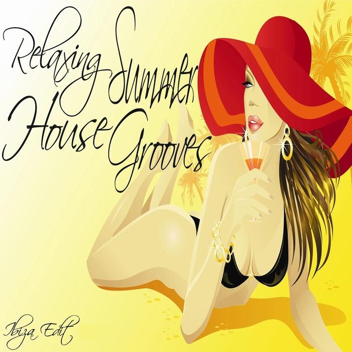VARIOUS - Relaxing Summer House Grooves Balearic Sunset Ibiza Beach Edit