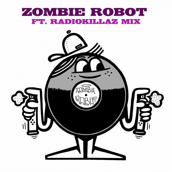 ZOMBIE ROBOT - I Gotta Have It/Let It Go