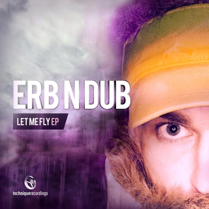 ERB N DUB - Let Me Fly EP