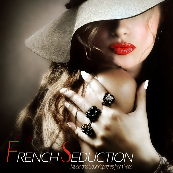 VARIOUS - French Seduction: Music & Soundspheres From Paris