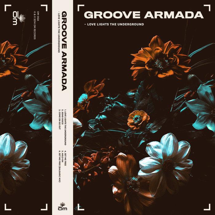 GROOVE ARMADA - Love Lights The Underground