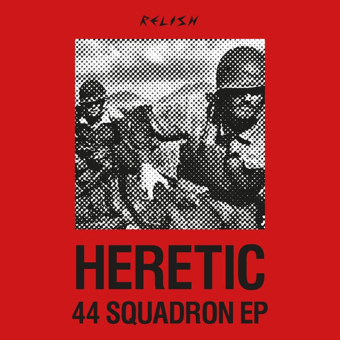 HERETIC - 44 Squadron EP