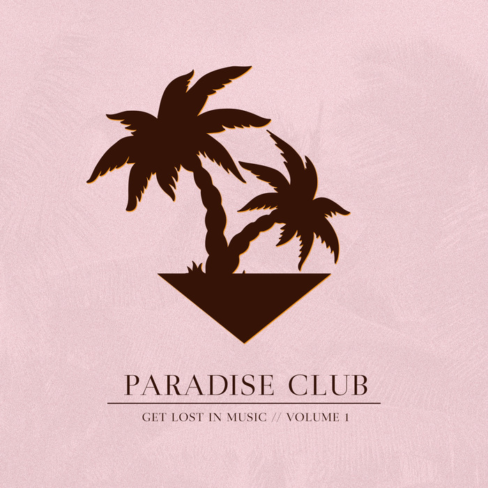 VARIOUS - Paradise Club: Get Lost In Music Vol 1