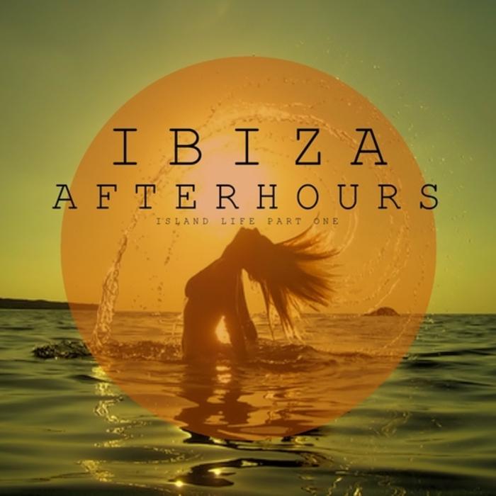 VARIOUS - Ibiza Afterhours Island Life Part 1