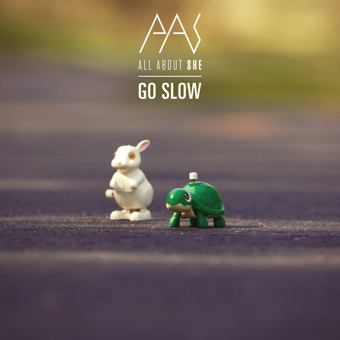 ALL ABOUT SHE - Go Slow