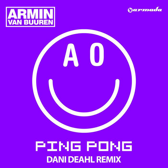 VAN BUUREN, Armin - Ping Pong (Dani Deahl Remix)