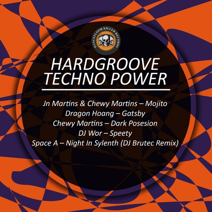 JN MARTINS/CHEWY MARTINS/DRAGON HOANG/DJ WOR/SPACE A - Hardgroove Techno Power