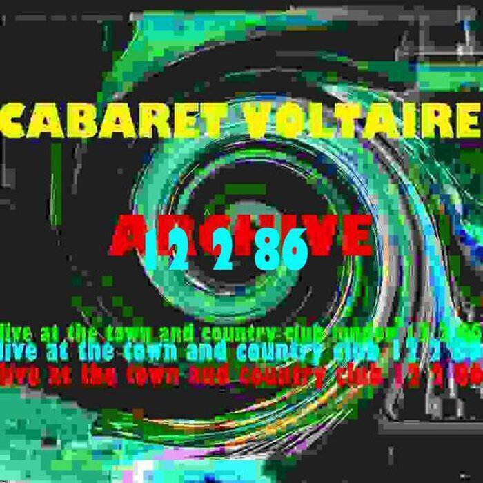CABARET VOLTAIRE - Archive (Live At The Town & Country Club London 12th February 1986)