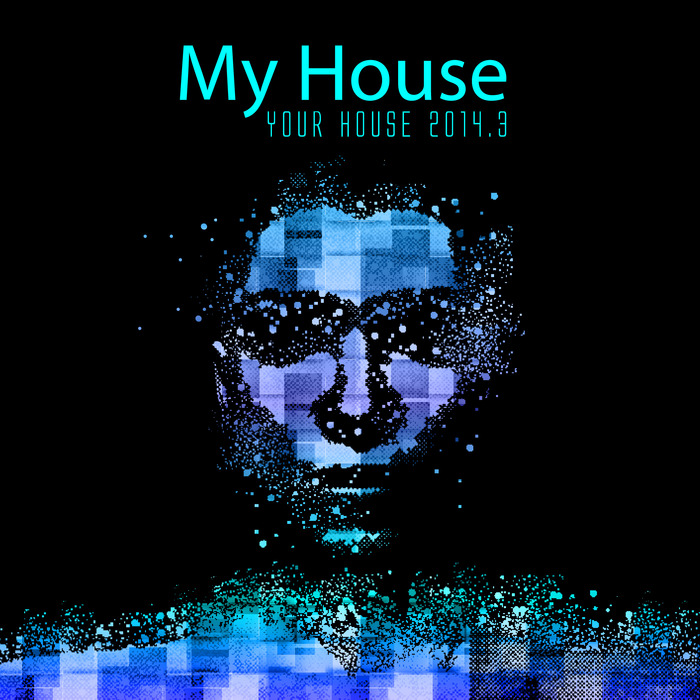 VARIOUS - My House Is Your House 2014 3