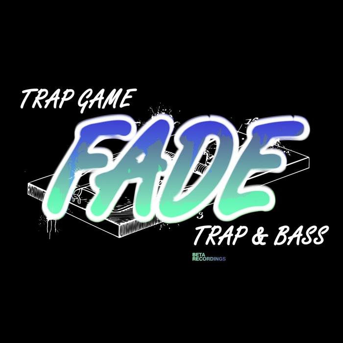 FADE - Trap Game