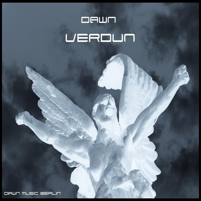 DAWN (DAWN MUSIC BERLIN) - Verdun
