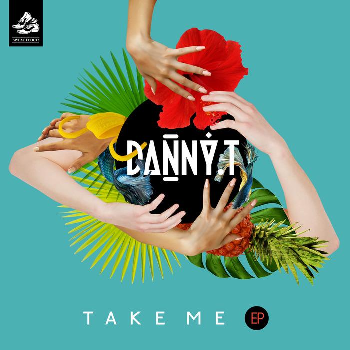 DANNY T - Take Me EP