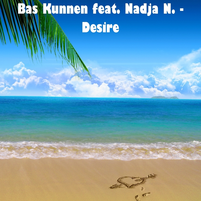 BAS KUNNEN feat NADJA N - Desire