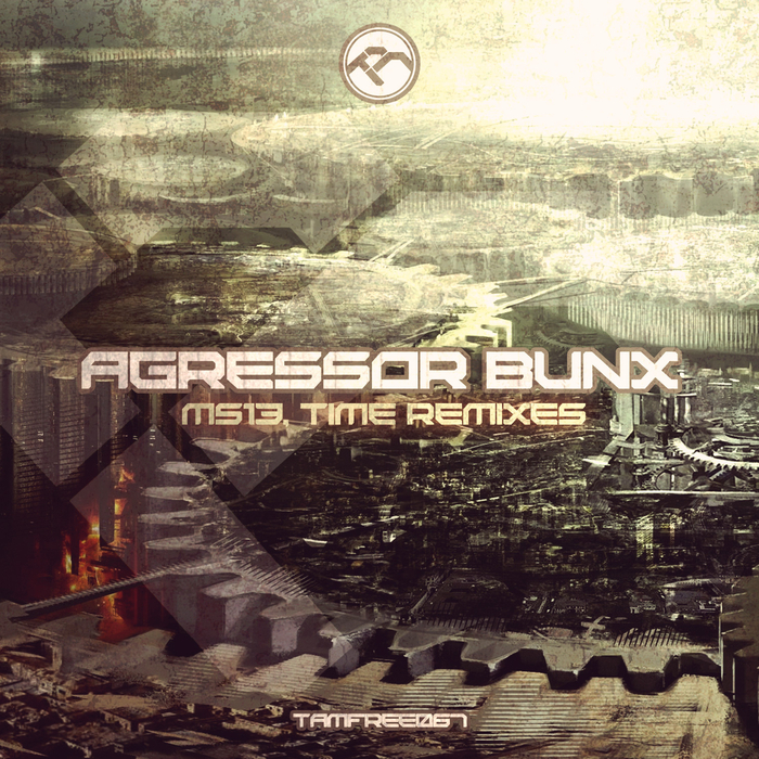 AGRESSOR BUNX - Ms13 Time (remixes)