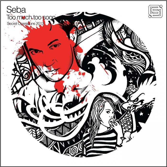 SEBA - Too Much Too Soon