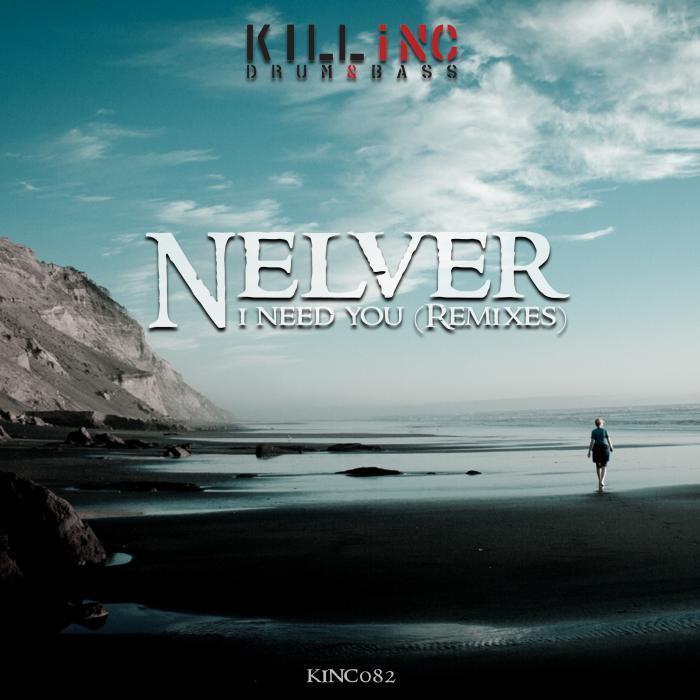 NELVER - I Need You (Remixes EP)
