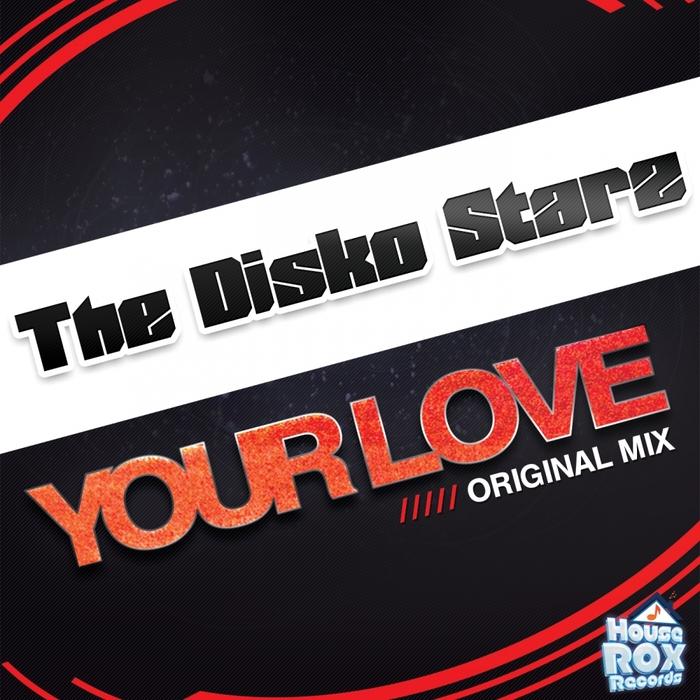 DISKO STARZ, The - Your Love