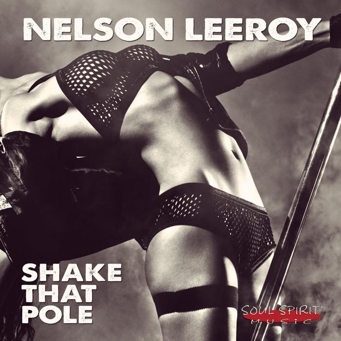 LEEROY, Nelson - Shake That Pole