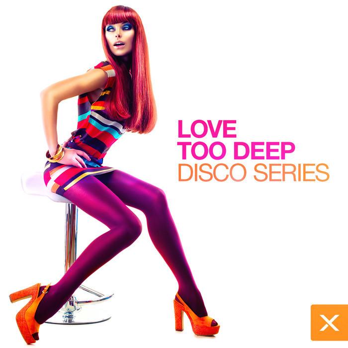 VARIOUS - Love Too Deep: Disco Series