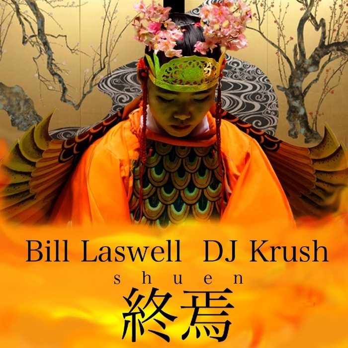 DJ KRUSH/BILL LASWELL - Shuen