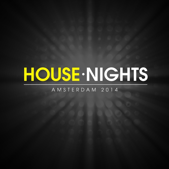 VARIOUS - House Nights: Amsterdam 2014