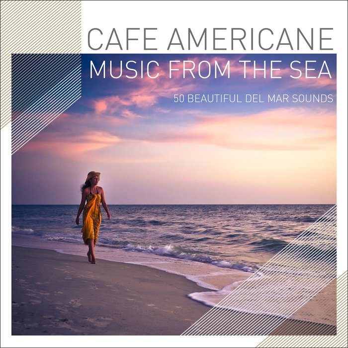 CAFE AMERICAINE - Music From The Sea: 50 Beautiful Del Mar Sounds