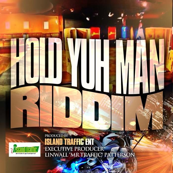 VARIOUS - Hold Yuh Man Riddim
