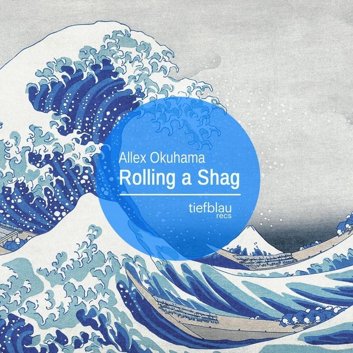 OKUHAMA, Allex - Rolling A Shag