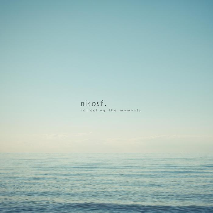 NIKOSF - Collecting The Moments
